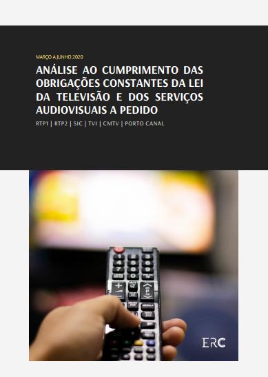 Análise ao cumprimento das obrigações constantes da Lei da Televisão e dos Serviços Audiovisuais a Pedido nos serviços de programas RTP1, RTP2, SIC, TVI, CMTV e Porto Canal, entre março e junho de 2020