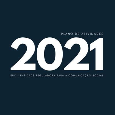 Conheça aqui o Plano de Atividades da ERC para o ano 2021
